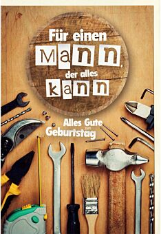 Glückwunschkarte Geburtstagkarte Mann Spruch Werkzeuge