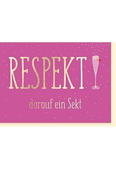 Grußkarte Frau: Respekt, darauf einen Sekt.