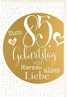 Geburtstagskarte 85 Jahre Verschiedene Schriften auf goldenem Kreis, Punkte im Hintergrund, Herzen, mit goldener Metallicfolie