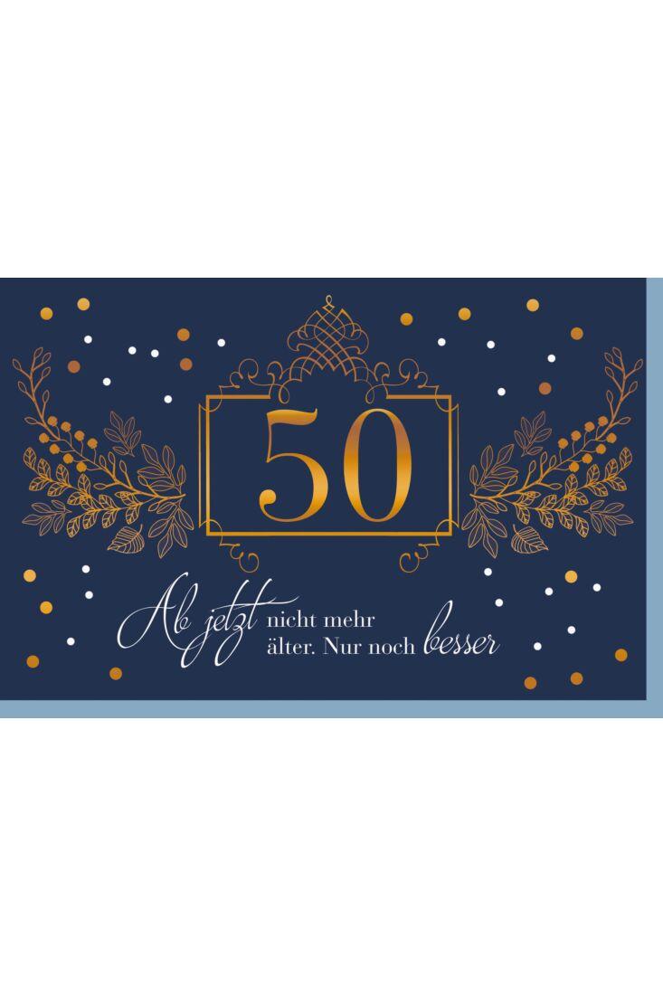 Geburtstagskarte 50 Jahre Ab jetzt nicht mehr älter. Nur noch besser