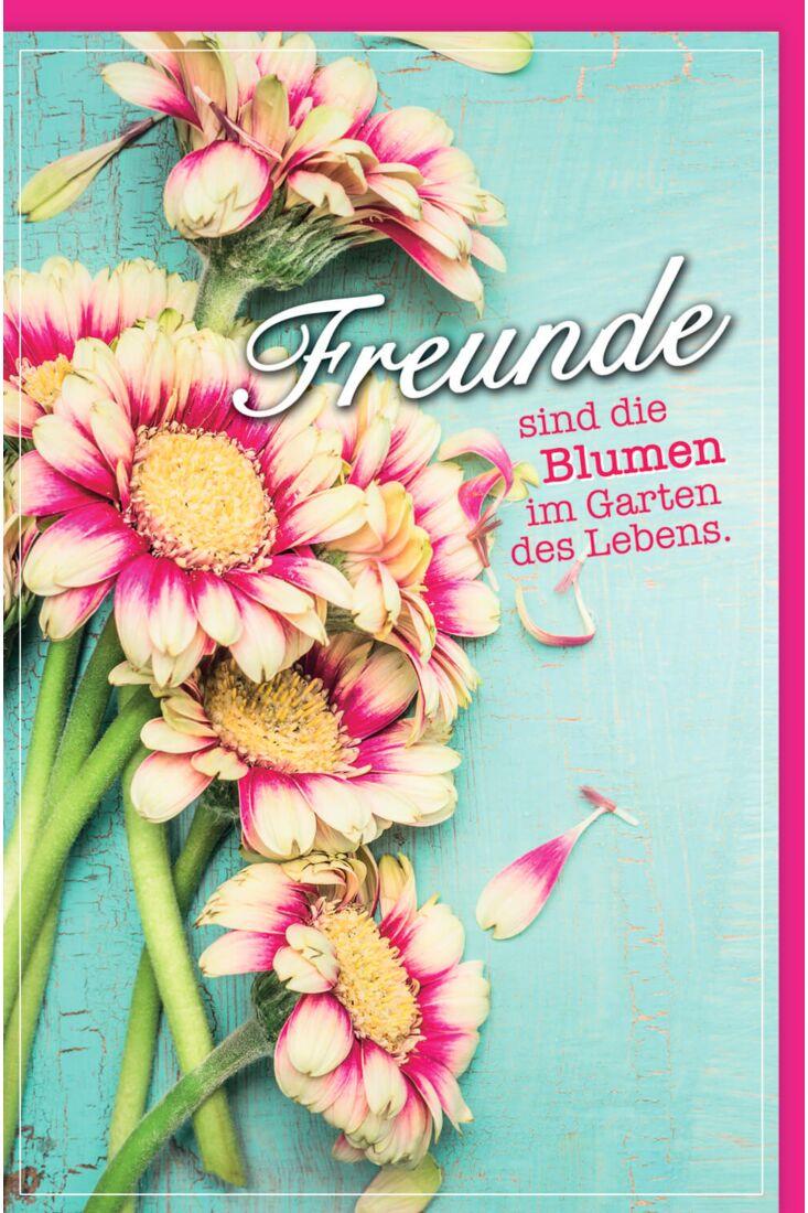 Grußkarte Spruch Freunde sind die Blumen