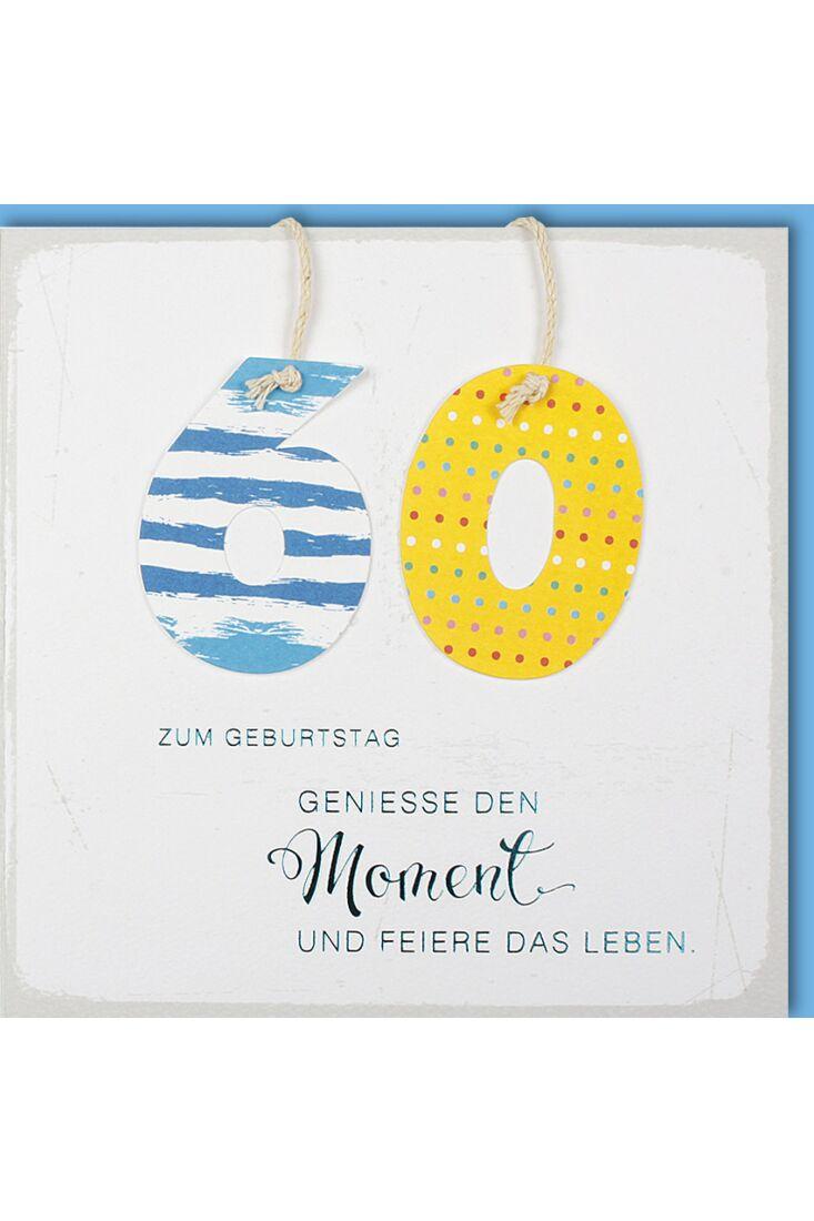 Geburtstagskarte 60 Genieße den Moment und feiere das Leben
