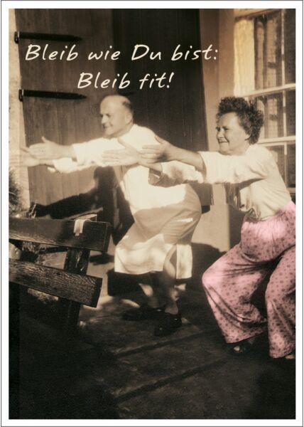 Postkarte Spruch witzig Bleib, wie Du bist: Bleib fit