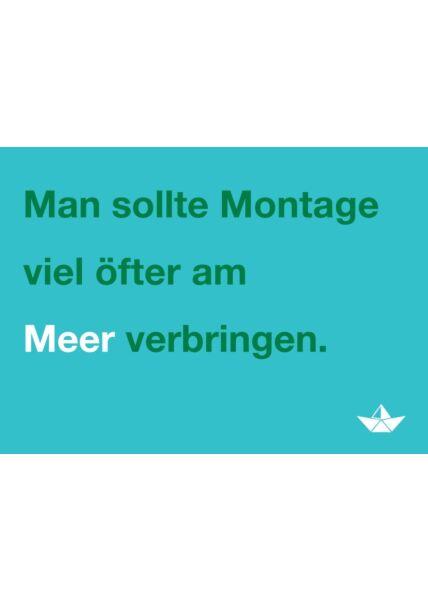 Postkarte Spruch humorvoll Montage viel öfter am Meer