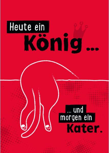 Postkarte Sprüche heute ein König und morgen ein Kater Alkohol