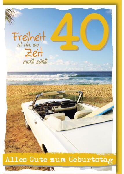 Geburtstagskarte 40 Freiheit ist da, wo Zeit nicht zählt
