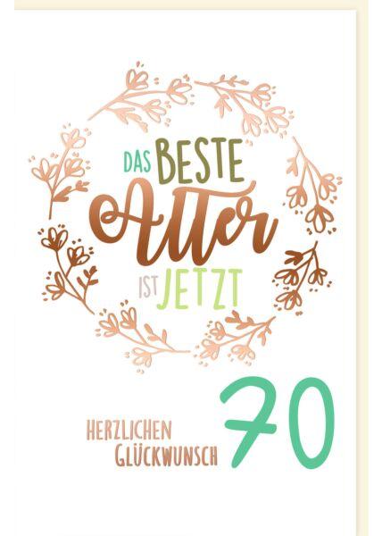 Geburtstagskarte 70 Jahre Das beste Alter ist jetzt