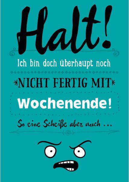 Postkarte Sprüche Halt Wochenende