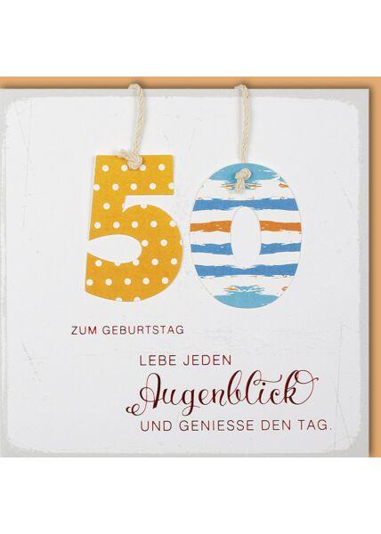 Geburtstagskarte 50 Lebe jeden Augenblick und genieße des Tag
