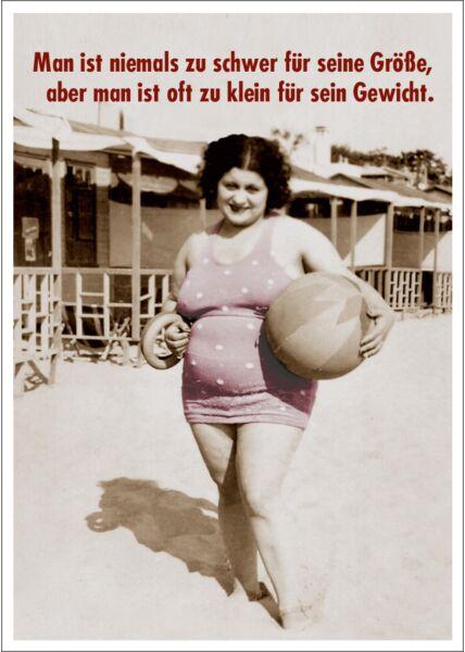 Postkarte Spruch witzig Man ist nie zu schwer für seine Größe