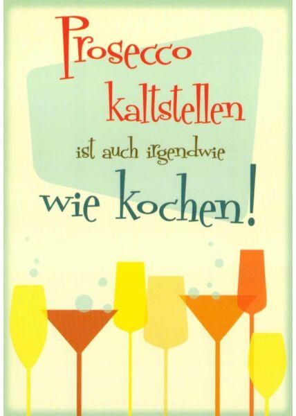 Witzige Postkarte Spruch Prosecco kaltstellen...