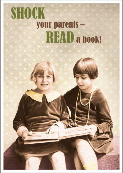 Postkarte Spruch lustig SHOCK your parents - READ a book!