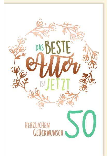 Geburtstagskarte 50 Jahre Spruch Das beste Alter ist jetzt