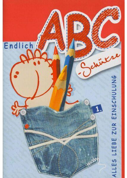 Grußkarte Einschulung Endlich ABC Schütze