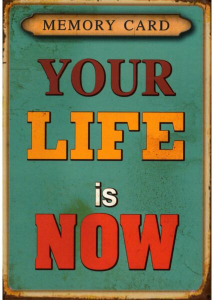 Postkarte Spruch englisch Your Life is Now