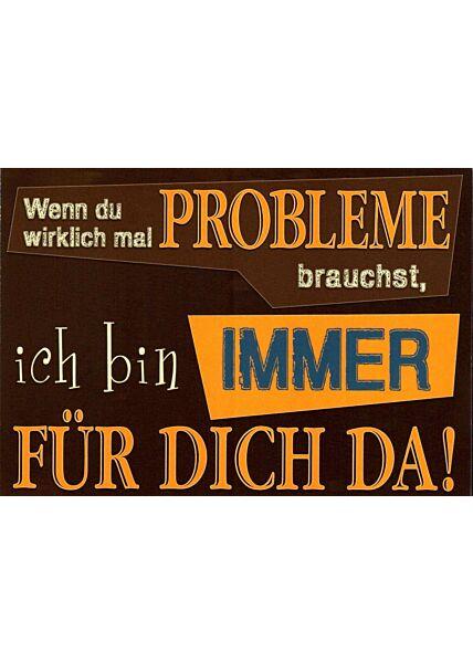 Postkarte Sprüche Wenn du wirklich mal Probleme...