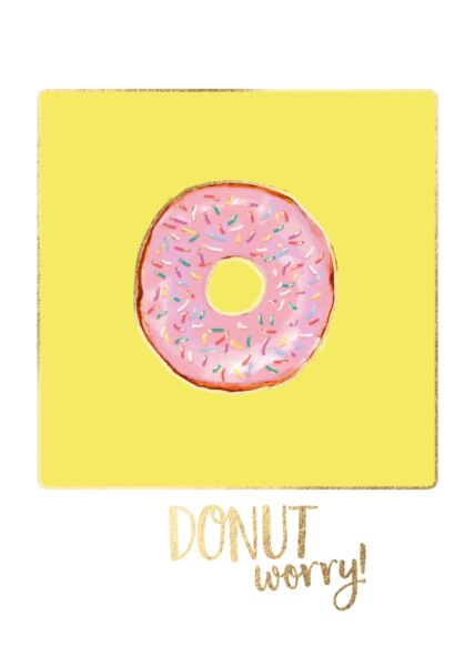 Postkarte Spruch Donut worry!