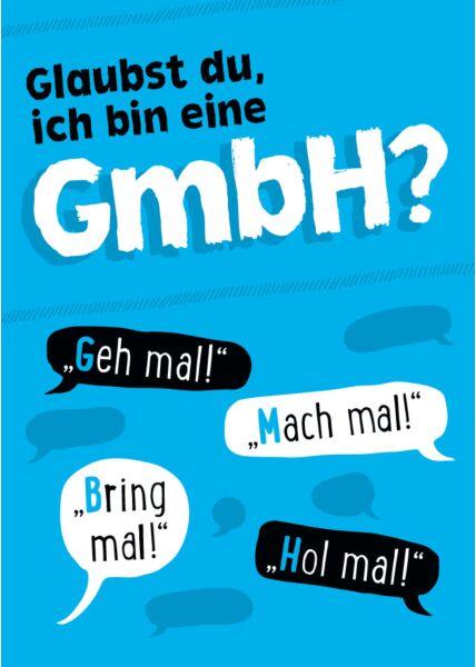 Postkarte Sprüche Glaubst du ich bin eine GmbH