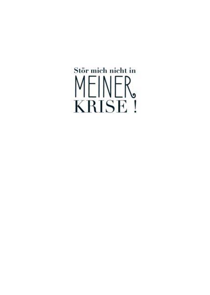 Postkarte Spruch witzig Stör mich nicht in meiner Krise!