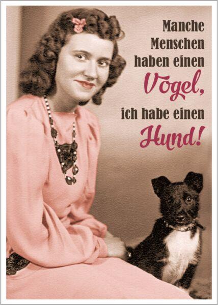 Postkarte Spruch witzig Manche Menschen haben einen Vogel, ich habe einen Hund!