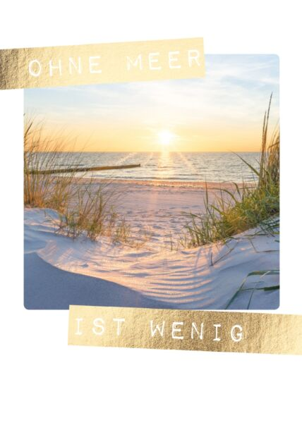 Postkarte Spruch Ohne Meer ist wenig