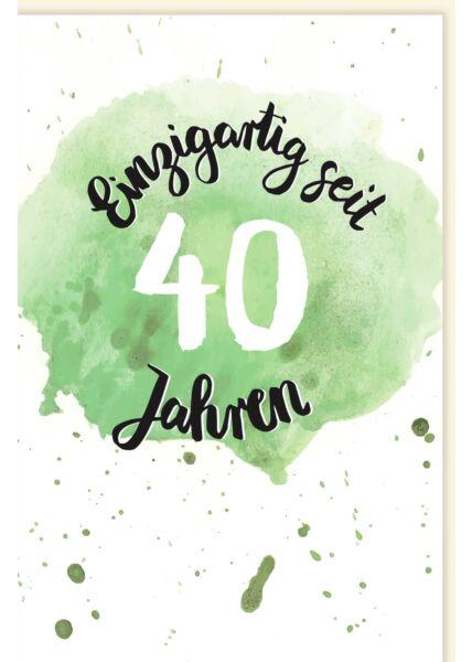 Geburtstagskarte 40 Jahre Einzigartig seit 40 Jahren