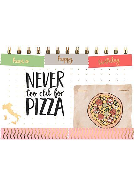 Geburtstagspostkarte SpruchNever too old for Pizza - Happy Birthday