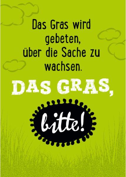 Postkarte Sprüche Das Gras wird gebeten, über die Sache zu wachsen