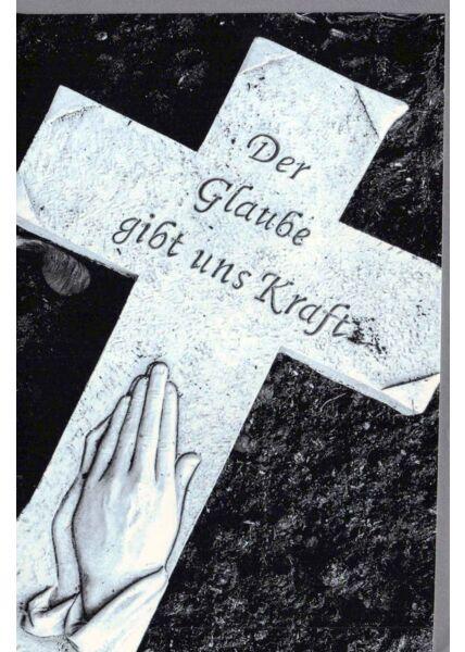 Trauerkarte Spruch Der Glaube gibt uns Kraft