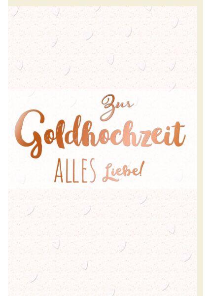 Glückwunschkarte goldene Hochzeit Schriftkarte, mit kupferfarbener Metallicfolie