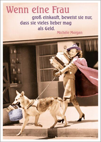 Postkarte Spruch lustig Wenn eine Frau groß einkauft,