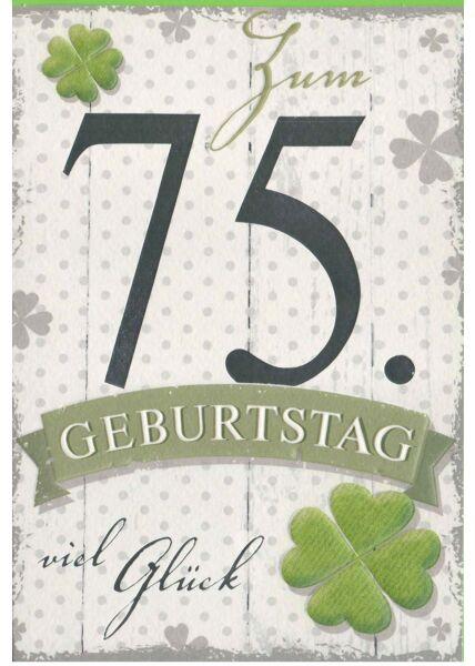 Geburtstagskarte Zum 75 Geburtstag viel Glück