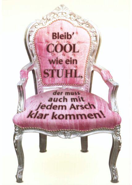 Postkarte witzig Spruch Bleib' cool wie ein Stuhl...
