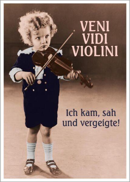 Postkarte Spruch witzig Veni Vidi Violini Ich kam, sah und vergeigte