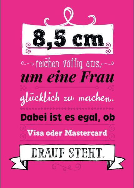 Postkarte witzig 8,5 cm reichen völlig aus um Frau glücklich zu machen