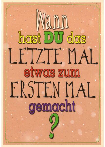 Postkarte Sprüche Wann hast du das letzte Mal...