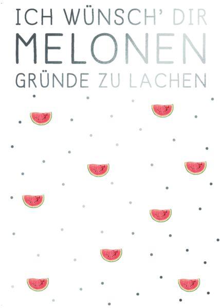 Postkarte Spruch Melonen Gründe zu lachen