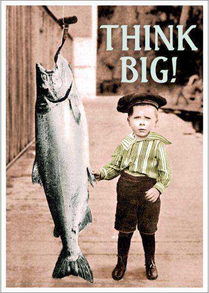 Postkarte Spruch lustig Think big!