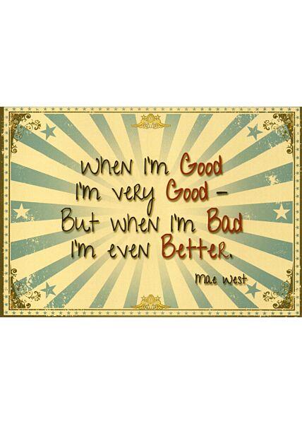 Postkarte Spruch englisch When I'm good...