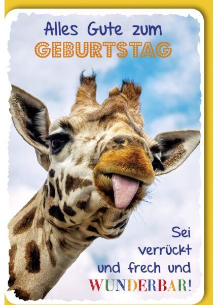 Glückwunschkarte Geburtstag Giraffe, frech und wunderbar