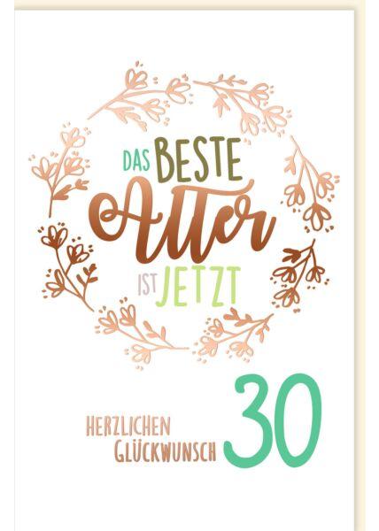 Geburtstagskarte 30 Jahre Spruch Das beste Alter ist jetzt