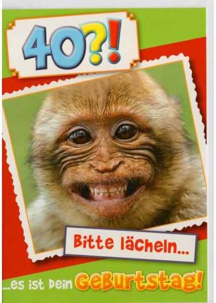 Glückwunschkarte 40 Geburtstag Affe bitte lächeln