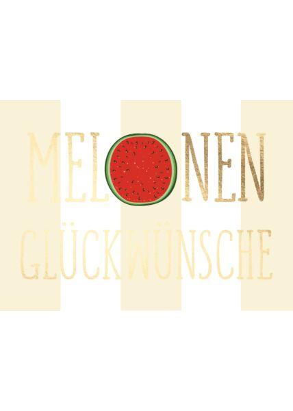 Geburtstagspostkarte Melonen Glückwünsche