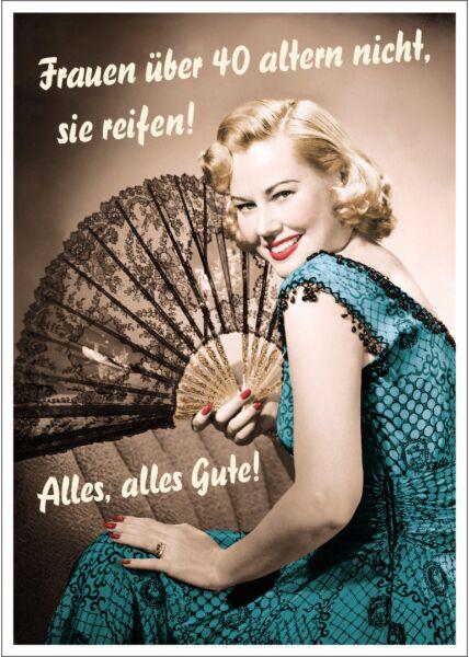 Postkarte Spruch lustig Frauen über 40 altern nicht, sie reifen! Alles, alles Gute!