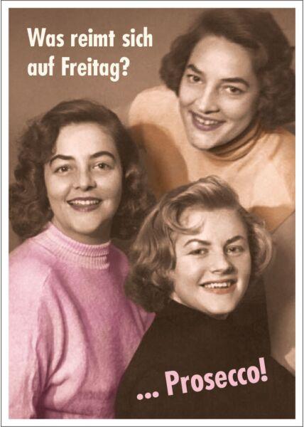Postkarte Spruch witzig Was reimt sich auf Freitag? ...Prosecco!
