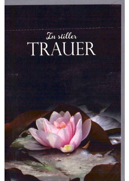 Trauerkarte Seerose In stiller Trauer