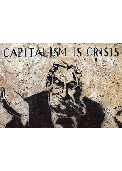 Kunstpostkarte Streetart capitalism is crisis