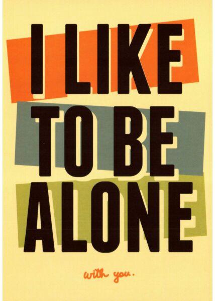 Postkarte Liebe I like to be alone...