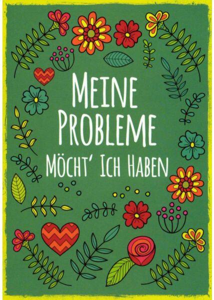 Lustige Postkarte Spruch Meine Probleme möcht' ich haben