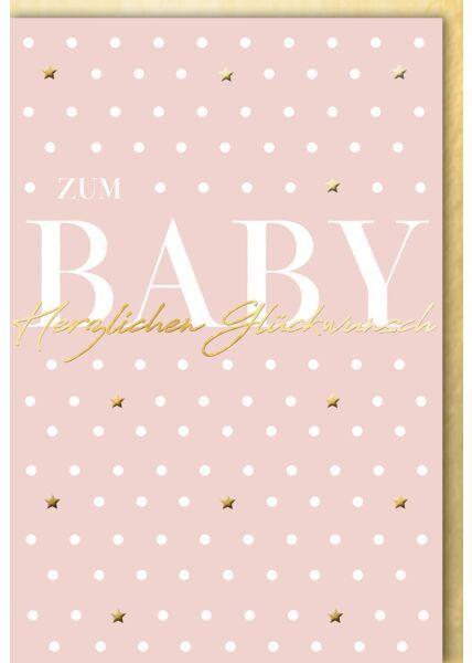 Glückwunschkarte Mädchen Geburt rosa Goldfolie Punkte